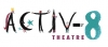 Activ8 Theatre