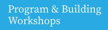Program & Building Workshops